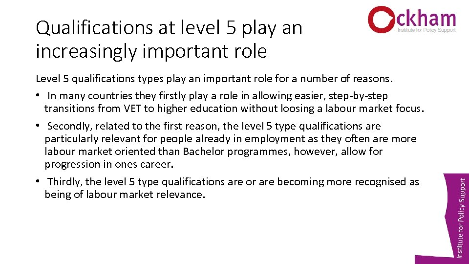 Qualifications at level 5 play an increasingly important role Level 5 qualifications types play