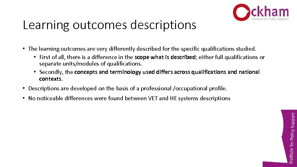 Learning outcomes descriptions • The learning outcomes are very differently described for the specific