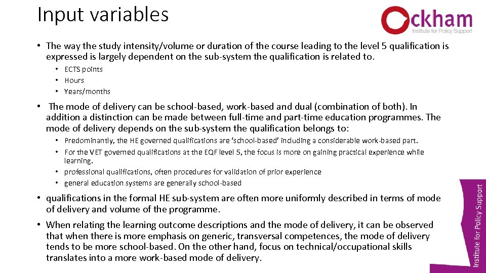 Input variables • The way the study intensity/volume or duration of the course leading
