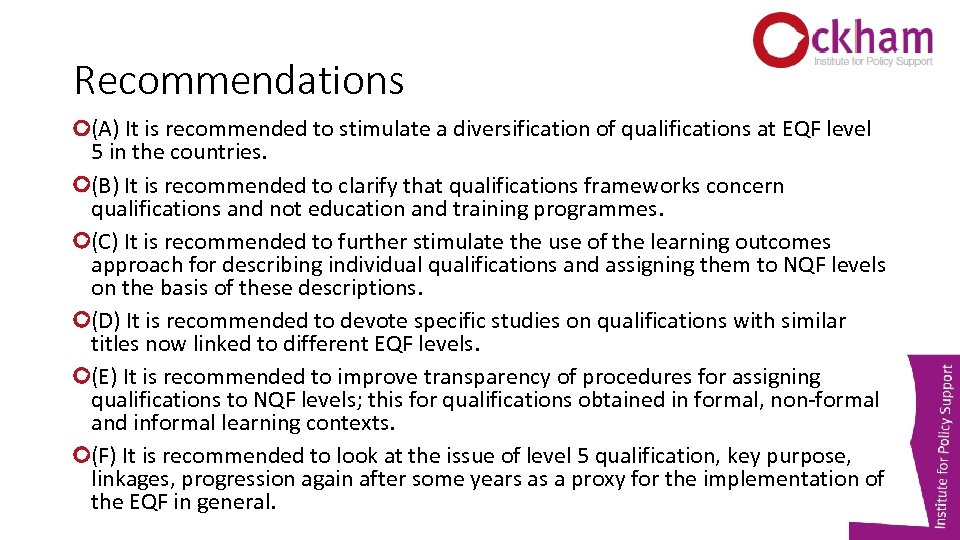 Recommendations (A) It is recommended to stimulate a diversification of qualifications at EQF level