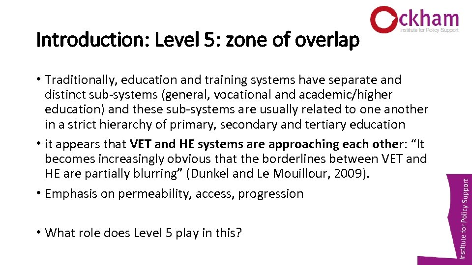 Introduction: Level 5: zone of overlap • Traditionally, education and training systems have separate