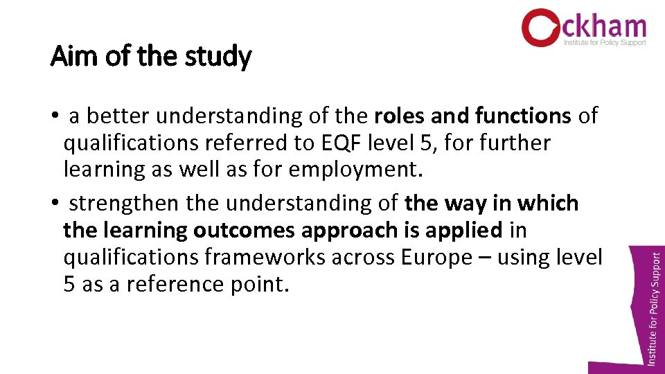 Aim of the study • a better understanding of the roles and functions of