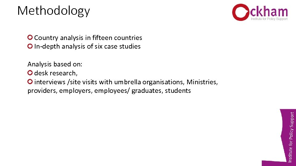 Methodology Country analysis in fifteen countries In-depth analysis of six case studies Analysis based