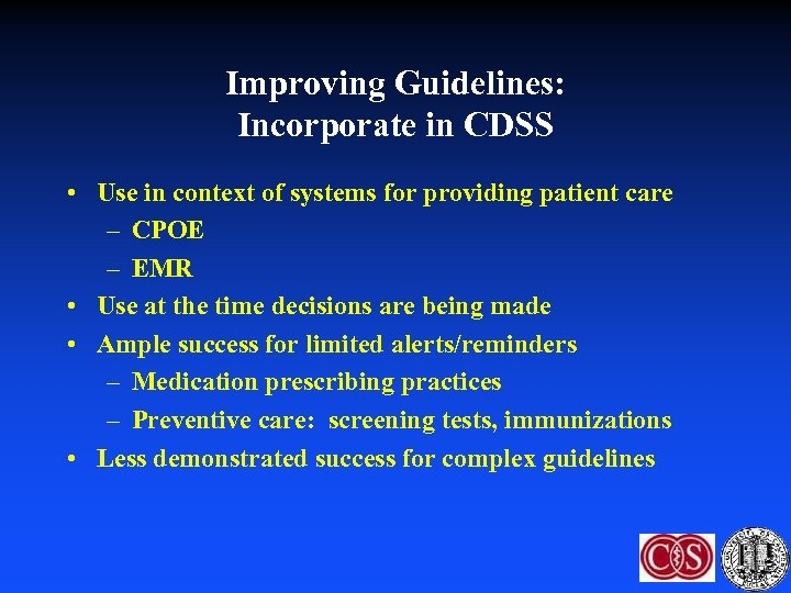 Improving Guidelines: Incorporate in CDSS • Use in context of systems for providing patient
