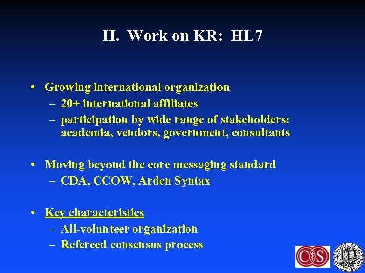 II. Work on KR: HL 7 • Growing international organization – 20+ international affiliates
