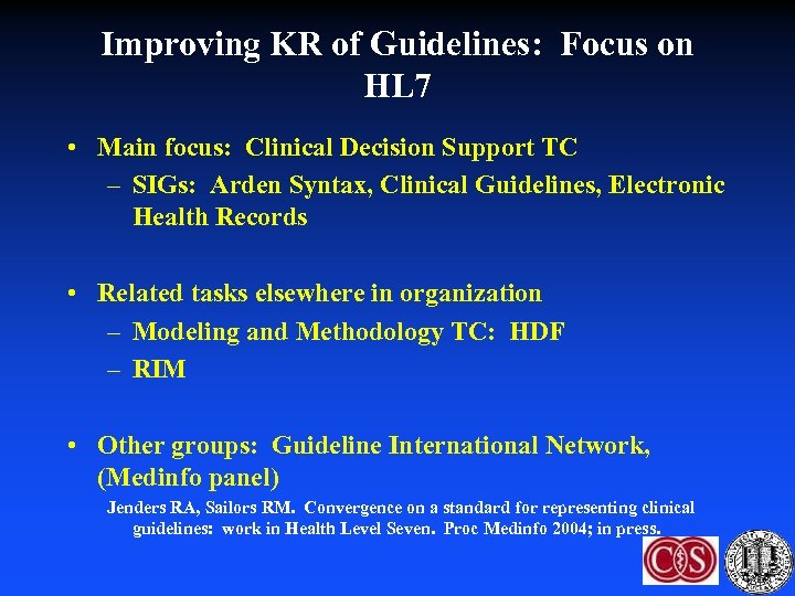 Improving KR of Guidelines: Focus on HL 7 • Main focus: Clinical Decision Support