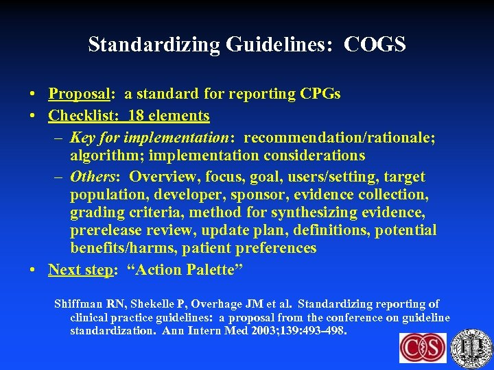 Standardizing Guidelines: COGS • Proposal: a standard for reporting CPGs • Checklist: 18 elements