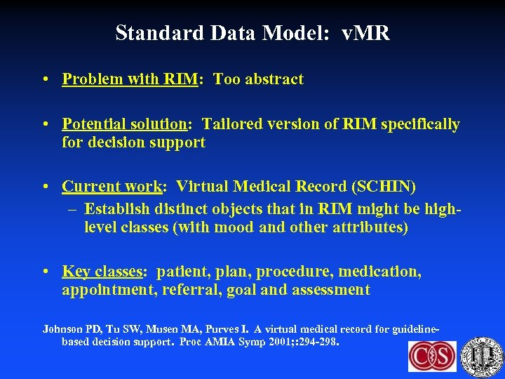 Standard Data Model: v. MR • Problem with RIM: Too abstract • Potential solution: