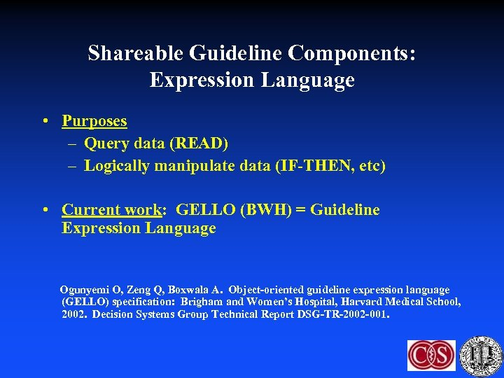 Shareable Guideline Components: Expression Language • Purposes – Query data (READ) – Logically manipulate