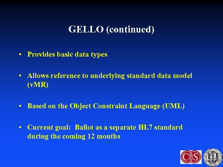GELLO (continued) • Provides basic data types • Allows reference to underlying standard data
