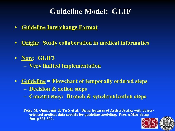 Guideline Model: GLIF • Guideline Interchange Format • Origin: Study collaboration in medical informatics