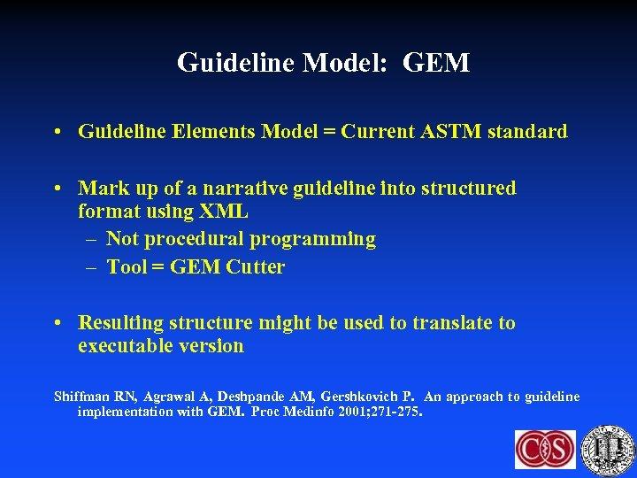 Guideline Model: GEM • Guideline Elements Model = Current ASTM standard • Mark up