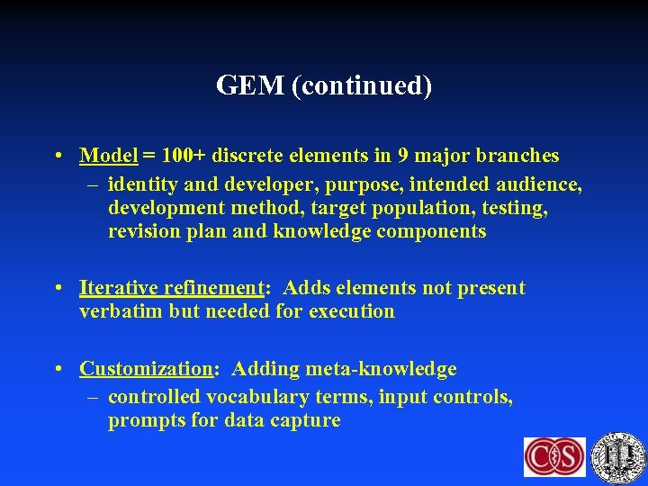 GEM (continued) • Model = 100+ discrete elements in 9 major branches – identity