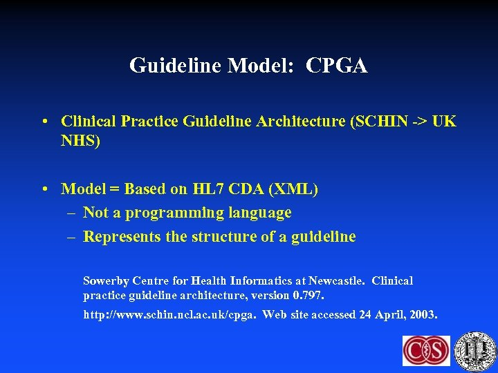 Guideline Model: CPGA • Clinical Practice Guideline Architecture (SCHIN -> UK NHS) • Model