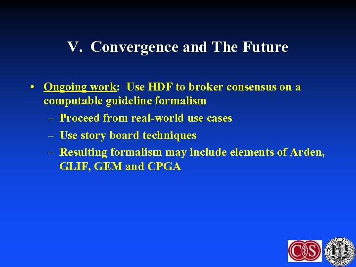 V. Convergence and The Future • Ongoing work: Use HDF to broker consensus on
