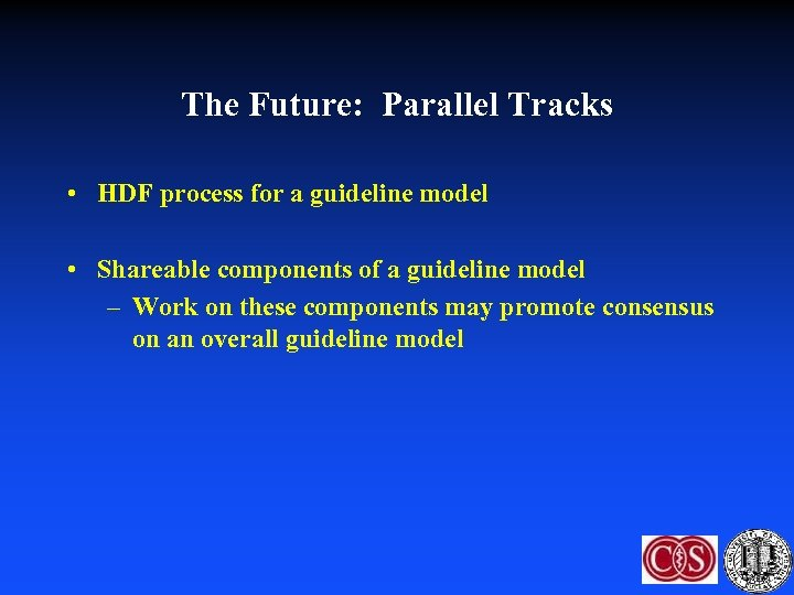 The Future: Parallel Tracks • HDF process for a guideline model • Shareable components