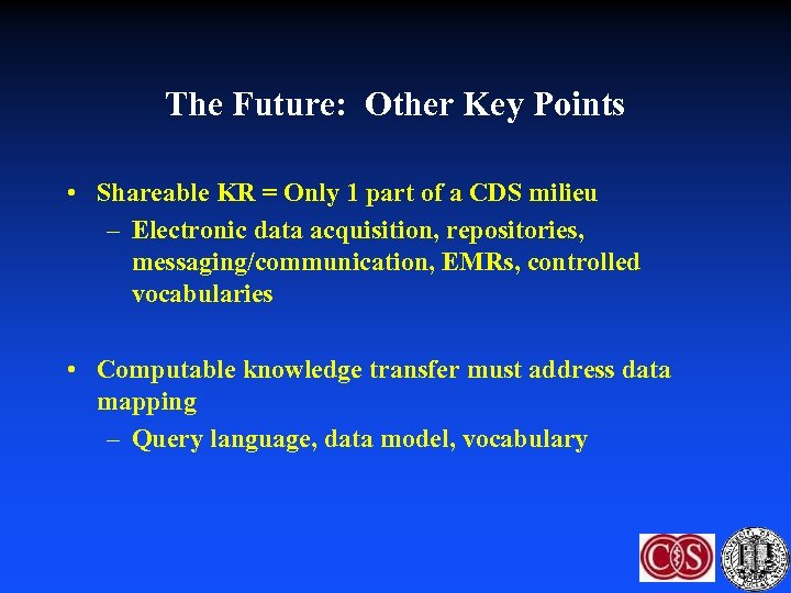 The Future: Other Key Points • Shareable KR = Only 1 part of a