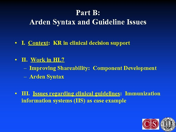 Part B: Arden Syntax and Guideline Issues • I. Context: KR in clinical decision