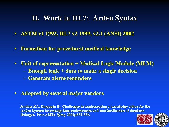 II. Work in HL 7: Arden Syntax • ASTM v 1 1992, HL 7