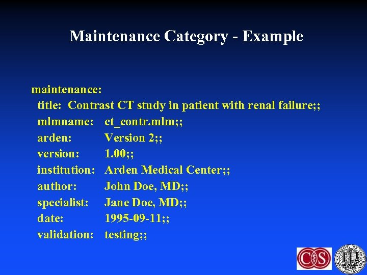 Maintenance Category - Example maintenance: title: Contrast CT study in patient with renal failure;