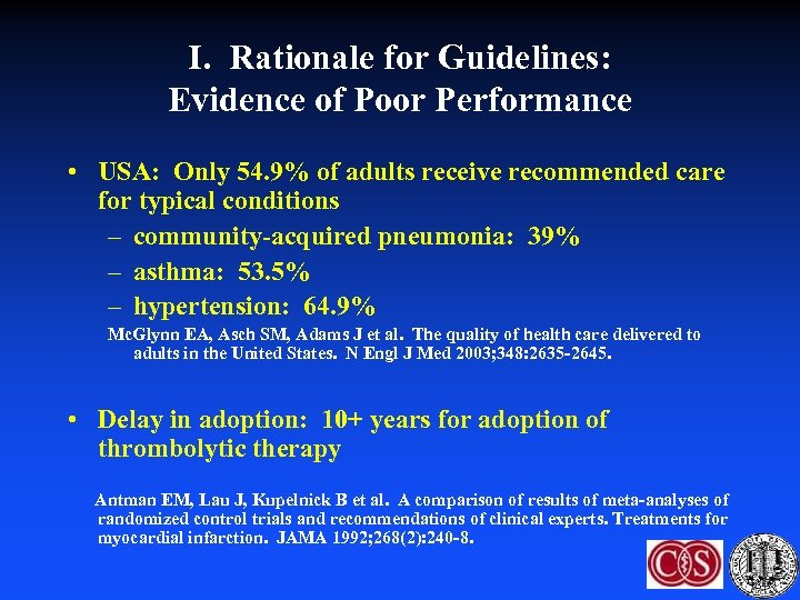 I. Rationale for Guidelines: Evidence of Poor Performance • USA: Only 54. 9% of