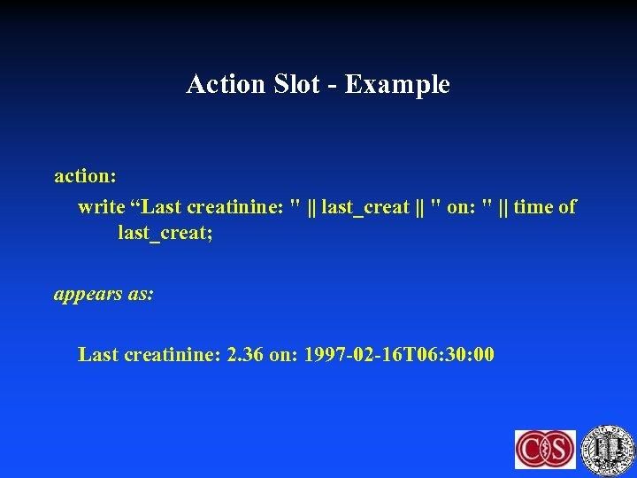 "Action Slot - Example action: write ""Last creatinine:"