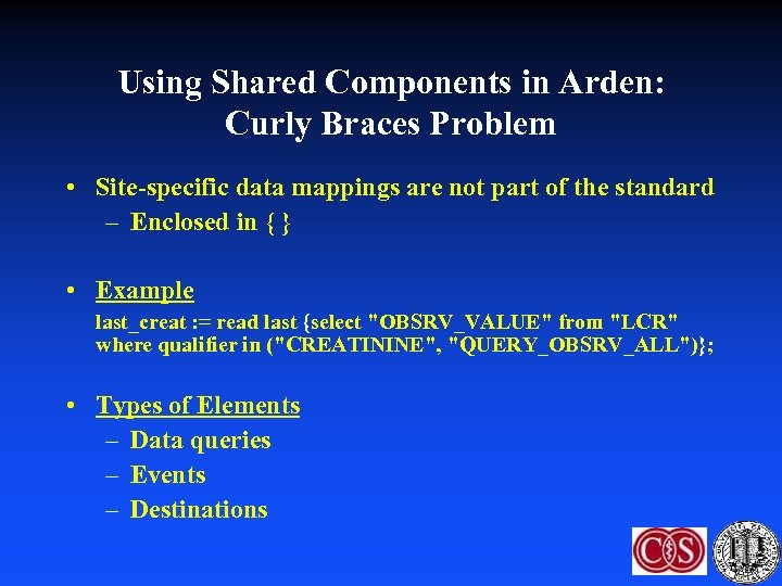 Using Shared Components in Arden: Curly Braces Problem • Site-specific data mappings are not