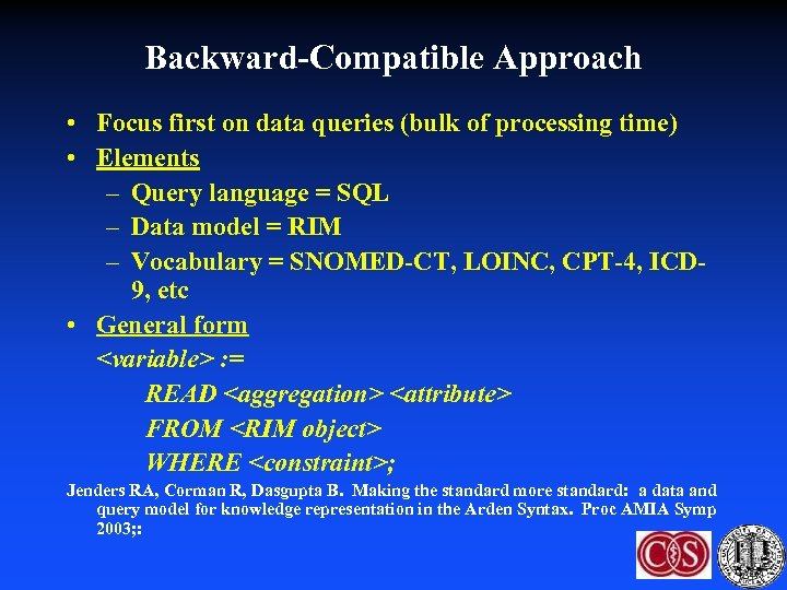 Backward-Compatible Approach • Focus first on data queries (bulk of processing time) • Elements