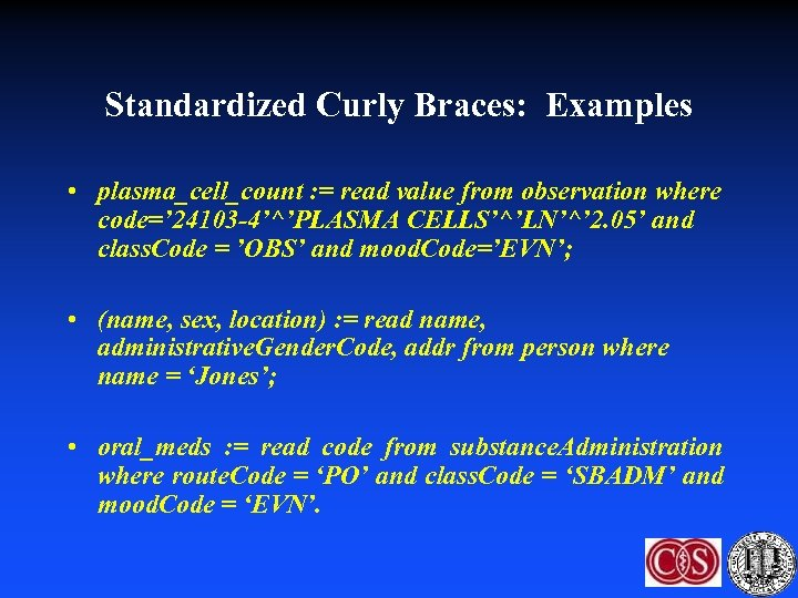 Standardized Curly Braces: Examples • plasma_cell_count : = read value from observation where code='