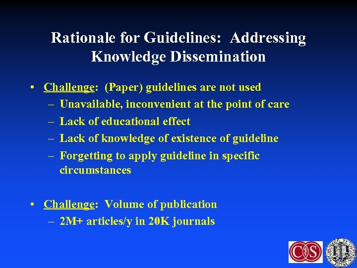 Rationale for Guidelines: Addressing Knowledge Dissemination • Challenge: (Paper) guidelines are not used –