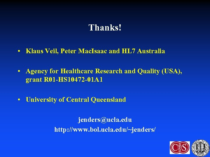 Thanks! • Klaus Veil, Peter Mac. Isaac and HL 7 Australia • Agency for