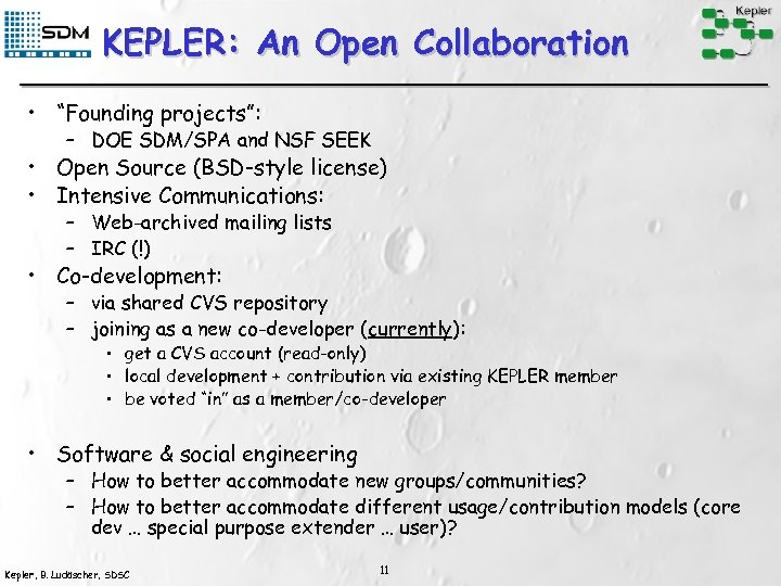 """KEPLER: An Open Collaboration • """"Founding projects"""": – DOE SDM/SPA and NSF SEEK •"""