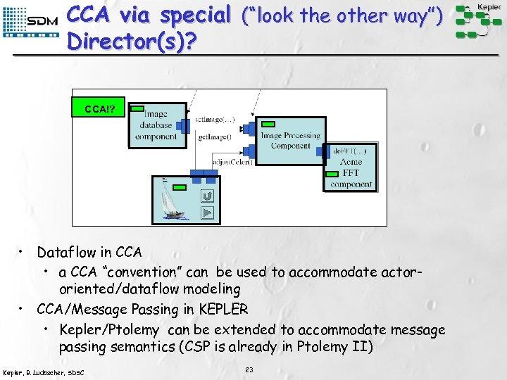 """CCA via special (""""look the other way"""") Director(s)? CCA!? • Dataflow in CCA •"""