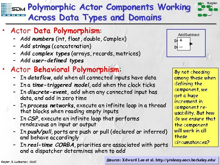 Polymorphic Actor Components Working Across Data Types and Domains • Actor Data Polymorphism: –