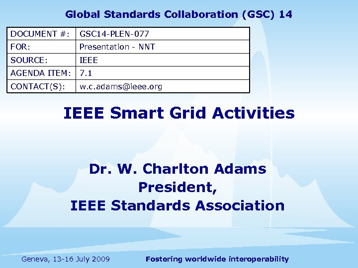Global Standards Collaboration (GSC) 14 DOCUMENT #: GSC 14 -PLEN-077 FOR: Presentation - NNT