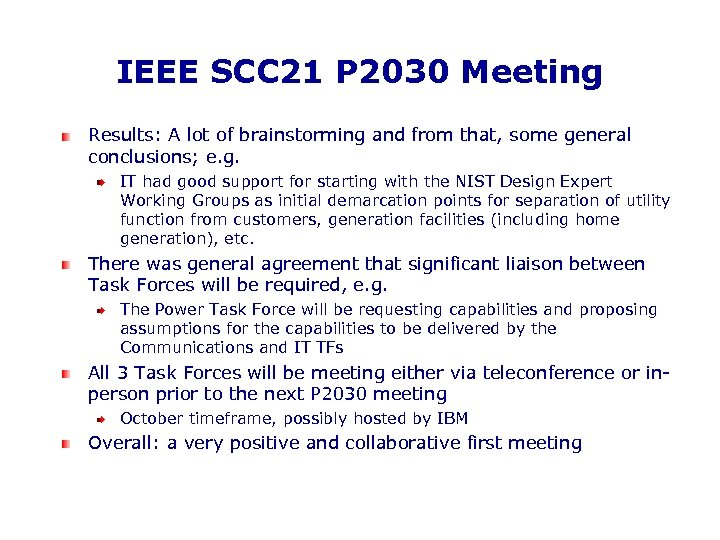 IEEE SCC 21 P 2030 Meeting Results: A lot of brainstorming and from that,