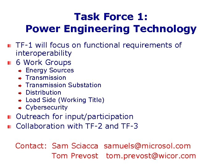 Task Force 1: Power Engineering Technology TF-1 will focus on functional requirements of interoperability