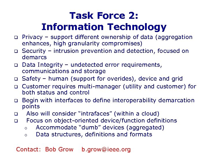 Task Force 2: Information Technology q q q q Privacy – support different ownership