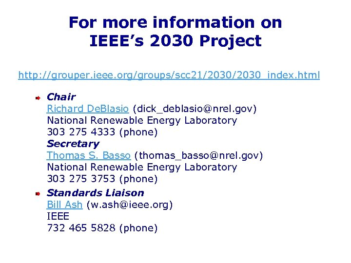 For more information on IEEE's 2030 Project http: //grouper. ieee. org/groups/scc 21/2030_index. html Chair