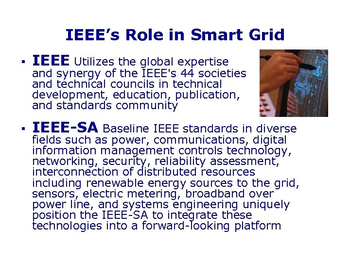 IEEE's Role in Smart Grid § IEEE Utilizes the global expertise § IEEE-SA Baseline