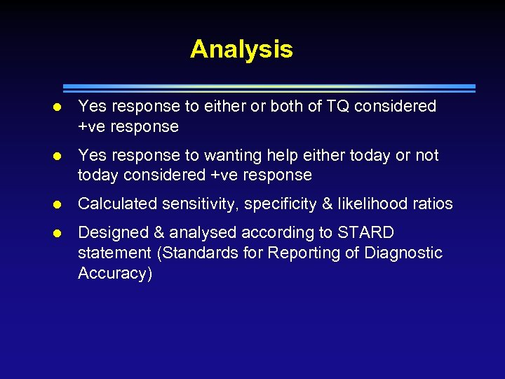 Analysis l Yes response to either or both of TQ considered +ve response l