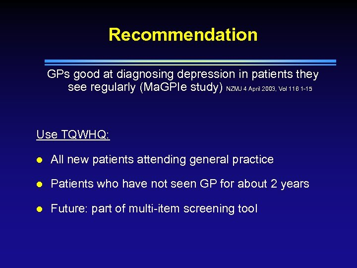 Recommendation GPs good at diagnosing depression in patients they see regularly (Ma. GPIe study)
