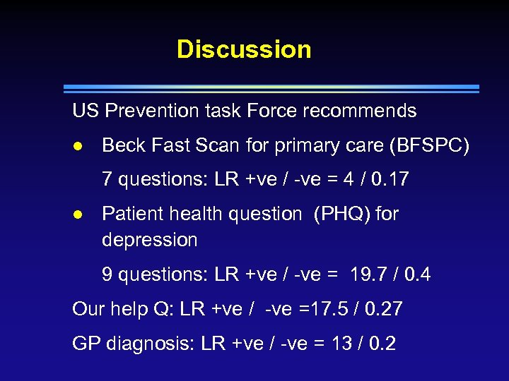 Discussion US Prevention task Force recommends l Beck Fast Scan for primary care (BFSPC)