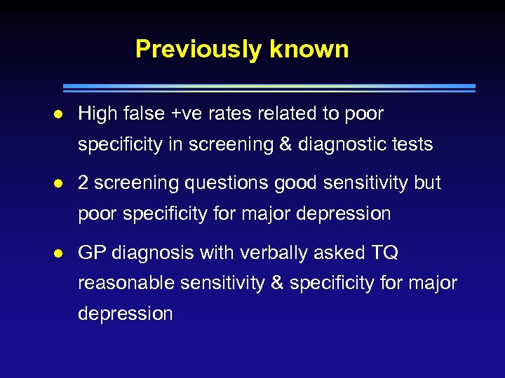 Previously known l High false +ve rates related to poor specificity in screening &