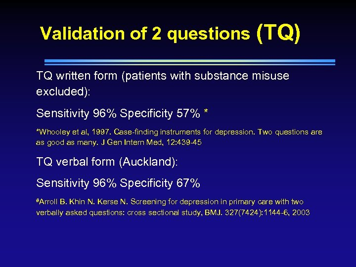 Validation of 2 questions (TQ) TQ written form (patients with substance misuse excluded): Sensitivity