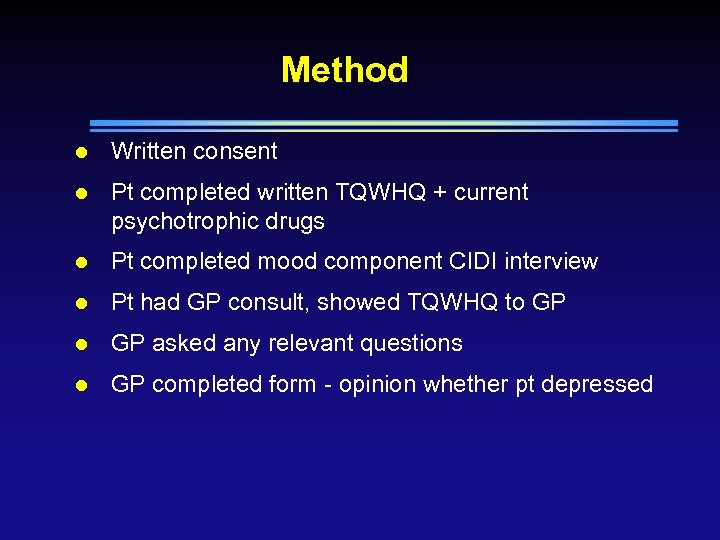 Method l Written consent l Pt completed written TQWHQ + current psychotrophic drugs l