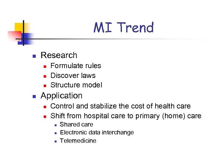 MI Trend n Research n n Formulate rules Discover laws Structure model Application n