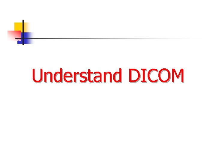 Understand DICOM
