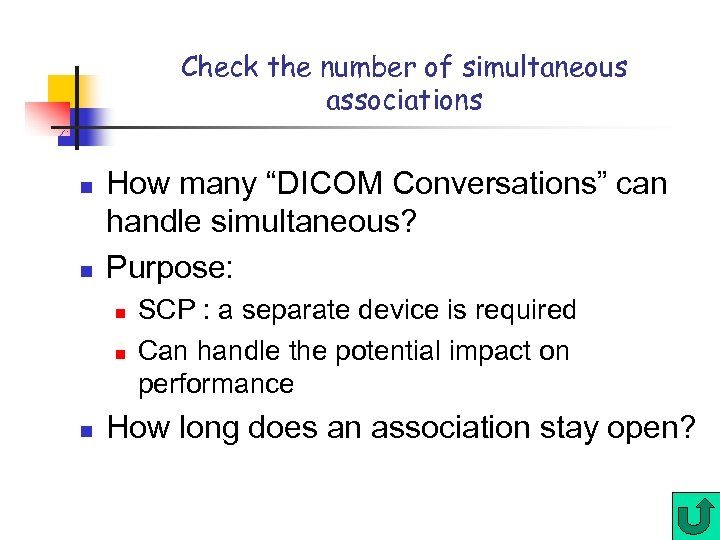 """Check the number of simultaneous associations n n How many """"DICOM Conversations"""" can handle"""