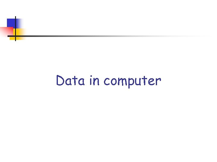 Data in computer